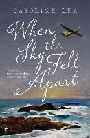 Cover for When The Sky Fell Apart by Caroline Lea