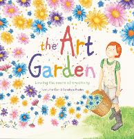 Cover for The Art Garden Sowing the Seeds of Creativity by Penny Harrison
