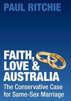 Cover for Faith, Love and Australia  by Paul Ritchie