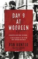 Cover for Day 9 at Wooreen by Rob Hunter