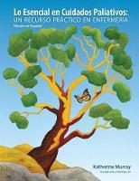 Cover for Lo Esencial en Cuidados Paliativos  by Katherine Murray