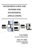 Cover for Instrumentation and Sensors for Engineering Applications by Arun (University of Rhode Island Kingston USA) Shukla, James W Dally