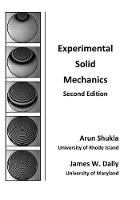 Cover for Experimental Solid Mechanics by Arun (University of Rhode Island Kingston USA) Shukla, James W Dally