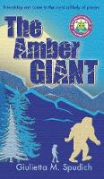 Cover for The Amber Giant by Giulietta M Spudich