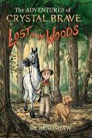 Cover for The Adventures of Crystal Brave Lost in the Woods by Bk Bradshaw