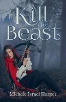 Cover for Kill the Beast  by Michele Israel Harper