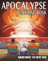 Cover for The Apocalypse Coloring Book Color Until the Very End! by Ted Rechlin