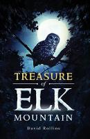 Cover for Treasure of Elk Mountain by David Rollins