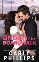 Cover for Under the Boardwalk by Carly Phillips