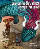 Cover for Don't Let the Beasties Escape This Book! by Julie Berry