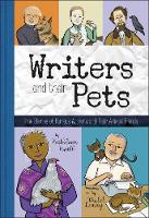 Cover for Writers and Their Pets True Stories of Famous Artists and Their Animal Friends by Kathleen Krull