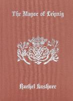 Cover for The Mayor of Leipzig by Rachel Kushner