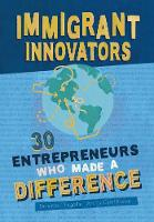 Cover for Immigrant Innovators: 30 Entrepreneurs Who Made a Difference by Samantha Chagollan
