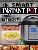 Cover for The Smart Instant Pot Cookbook for Beginners  by Francis Michael