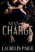 Cover for Man in Charge by Laurelin Paige