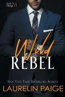 Cover for Wild Rebel by Laurelin Paige