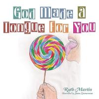 Cover for God Made a Tongue for You by Ruth Martin