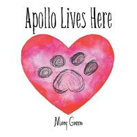Cover for Apollo Lives Here by Mary Green
