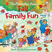 Cover for The Berenstain Bears Fall Family Fun by Stan Berenstain, Jan Berenstain