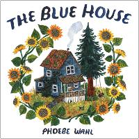 Cover for Blue House by Phoebe Wahl