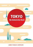 Cover for Tokyo (My Globetrotter Book)  by Marisha Wojciechowska, Angel Gyaurov