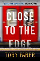 Cover for Close to the Edge by Toby Faber