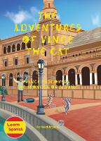 Cover for The Adventures of Vince the Cat Vince Discovers the Wonder of Seville by Heidi Bryant