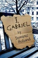 Cover for I, Gabriel by Dominic Holland