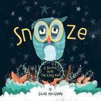 Cover for Snooze Helpful Tips For Sleepy Owls by Eilidh Muldoon