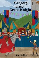 Cover for Gregory and the Green Knight by M C Holliss