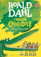 Cover for L'enorme crocodile by Roald Dahl, Quentin Blake