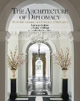 Cover for The Architecture of Diplomacy  by Anthony Seldon, Daniel Collings