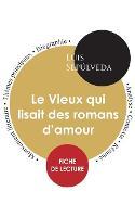 Cover for Fiche de lecture Le Vieux qui lisait des romans d'amour (Etude integrale) by Luis Sepulveda