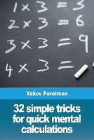 Cover for 32 simple tricks for quick mental calculations by Yakov Perelman