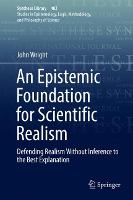 Cover for An Epistemic Foundation for Scientific Realism  by John Wright