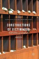 Cover for Constructions of Victimhood  by David Clarke
