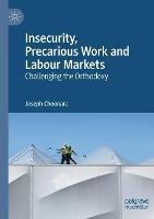 Cover for Insecurity, Precarious Work and Labour Markets  by Joseph Choonara
