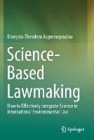 Cover for Science-Based Lawmaking  by Dionysia-Theodora Avgerinopoulou