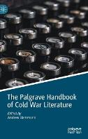 Cover for The Palgrave Handbook of Cold War Literature by Andrew Hammond