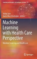 Cover for Machine Learning with Health Care Perspective  by Vishal Jain