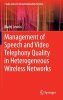 Cover for Management of Speech and Video Telephony Quality in Heterogeneous Wireless Networks by Blazej Lewcio