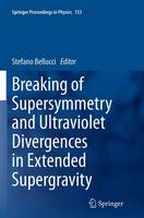 Cover for Breaking of Supersymmetry and Ultraviolet Divergences in Extended Supergravity  by Stefano Bellucci