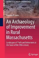 Cover for An Archaeology of Improvement in Rural Massachusetts  by Quentin Lewis