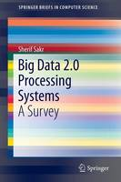 Cover for Big Data 2.0 Processing Systems  by Sherif Sakr