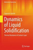 Cover for Dynamics of Liquid Solidification  by Zygmunt Lipnicki
