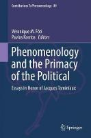 Cover for Phenomenology and the Primacy of the Political  by Veronique M. Foti