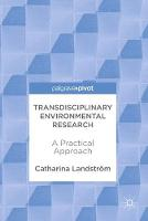 Cover for Transdisciplinary Environmental Research  by Catharina Landstrom