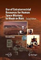 Cover for Use of Extraterrestrial Resources for Human Space Missions to Moon or Mars by Donald Rapp