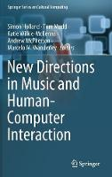 Cover for New Directions in Music and Human-Computer Interaction by Simon Holland
