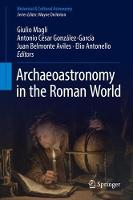 Cover for Archaeoastronomy in the Roman World by Giulio Magli